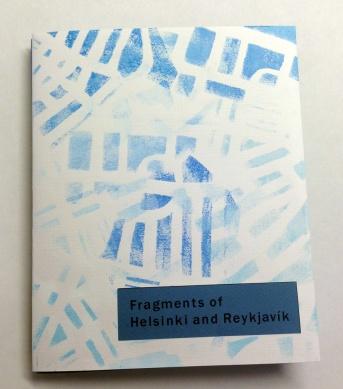 Sigurborg Stefánsdóttir: Fragments of Helsinki and Reykjavík